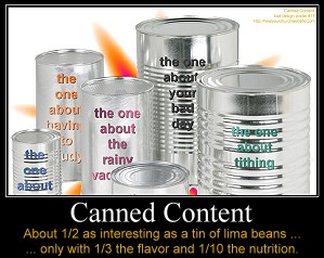 Canned Content, about 1/2 as interesting as lima beans with 1/3 the taste and 1/10 the nutrition.